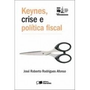 Keynes, crise e política fiscal