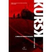 KURSK: O ORGULHO PERDIDO DA RUSSIA