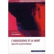 L'adolescence et la mort: approche psychanalytique