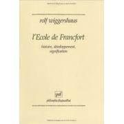 L'Ecole de Francfort: histoire, développement, signification