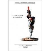 LA GARDE IMPERIALE DE 1810 A 1814