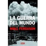 LA GUERRA DEL MUNDO: LOS CONFLICTOS DEL SIGLO XX Y EL DECLIVE DE OCCIDENTE (1904-1953)