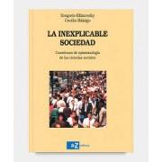 LA INEXPLICABLE SOCIEDAD: CUESTIONES DE EPISTEMOLOGIA DE LAS CIENCIAS SOCIALES
