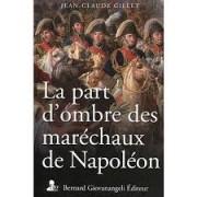 LA PART D'OMBRE DES MARECHAUX DE NAPOLEON