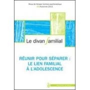 Le divan familial: réunir pour séparer: lien familial à l'adolescence (número 27)