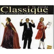 Le Guide Classique, La Discothèque Idéale En 250 Cd