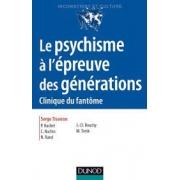 Le psychisme à l'épreuve des générations: clinique du fantôme