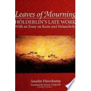 Leaves of Mourning. Hölderlin's late work