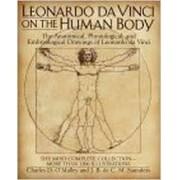 Leonardo da Vinci on the Human Body. The anatomical, physiologial anda embryological drawings of Leonardo da Vinci