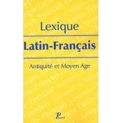 Lexique Latin-Français. Antiquité et Moyen Age