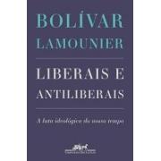 Liberais e antiliberais. A luta ideológica do nosso tempo