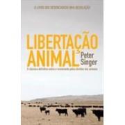 LIBERTAÇAO ANIMAL: O CLASSICO DEFINITIVO SOBRE O MOVIMENTO PELOS DIREITOS DOS ANIMAIS
