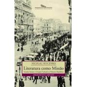 Literatura como missão: tensões sociais e criação cultural na Primeira República