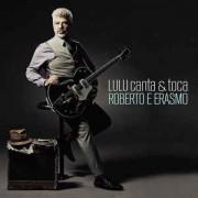 Lulu Santos – Lulu Canta & Toca Roberto E Erasmo CD