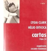 Lygia Clark - Hélio Oiticica: cartas 1964-1974
