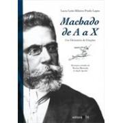 MACHADO DE A A X: UM DICIONARIO DE CITAÇOES