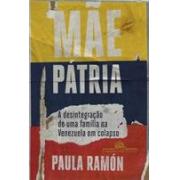 MAE PATRIA: A DESINTEGRAÇAO DE UMA FAMILIA NA VENEZUELA EM COLAPSO
