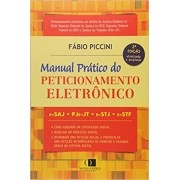 Manual Prático do Peticionamento Eletrônico (e-SAJ, PJe-jt, e-STJ, e-STF)