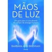 Mãos de luz. Um guia para a cura através do campo de energia humano.
