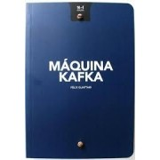MAQUINA KAFKA / KAFKA MACHINE