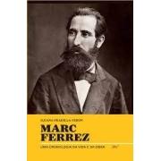 Marc Ferrez. Uma cronologia da vida e da obra
