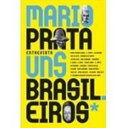 MARIO PRATA ENTREVISTA UNS BRASILEIROS