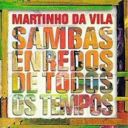 MARTINHO DA VILA - SAMBAS DE TODOS OS TEMPOS - CD