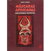 Máscaras africanas. Sociedades secretas