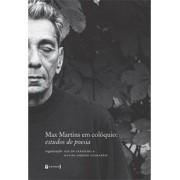 MAX MARTINS EM COLOQUIO: ESTUDOS DE POESIA