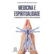 Medicina e espiritualidade. A importância da fé na cura de doenças