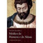 Médico de homens e de almas. A história de São Lucas