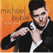 Michael Bublé ‎– To Be Loved CD
