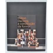 MILTON DACOSTA, A CONSTRUÇAO DA FORMA