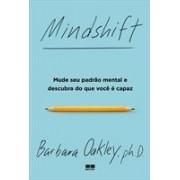 MINDSHIFT: MUDE SEU PADRAO MENTAL E DESCUBRA DO QUE VOCE E CAPAZ