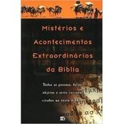 MISTERIOS E ACONTECIMENTOS EXTRAORDINARIOS DA BIBLIA