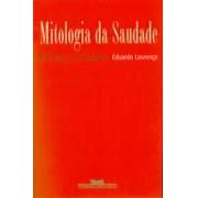 MITOLOGIA DA SAUDADE