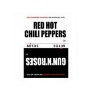 MITOS - RED HOT CHILI PEPPERS & GUNS N ROSES (DVD DUPLO)