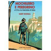 Mochileiro e Peregrino: A pé Pela Via Francigena Até Roma
