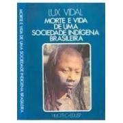 Morte e vida de uma sociedade indígena brasileira