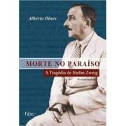 Morte no  paraíso: a tragédia de Stefan Zweig
