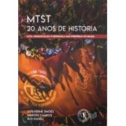 MTST 20 ANOS DE HISTORIA: LUTA, ORGANIZAÇAO E ESPERANÇA NAS PERIFERIAS DO BRASIL