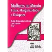 MULHERES NO MUNDO: ETNIA, MARGINALIDADE E DIÁSPORA