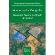 Mundo rural e Geografia. Geografia Agrária no Brasil: 1930-1990