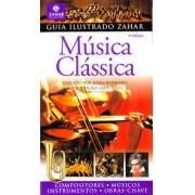 Música clássica. Guia ilustrado Zahar