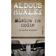 MUSICA NA NOITE E OUTROS ENSAIOS