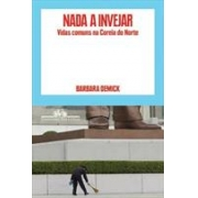 NADA A INVEJAR: VIDAS COMUNS NA COREIA DO NORTE
