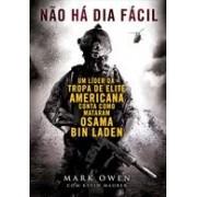 Não há dia fácil: um líder da tropa de elite americana conta como mataram Osama Bin Laden