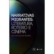 Narrativas migrantes: literatura, roteiro e cinema