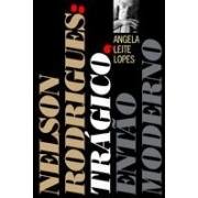 NELSON RODRIGUES: TRÁGICO, ENTÃO MODERNO