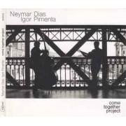 Neymar Dias, Igor Pimenta – Come Together Project